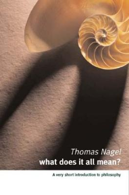 What Does It All Mean? By Nagel, Thomas