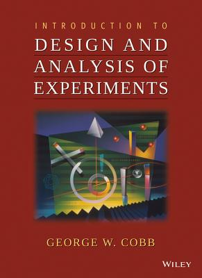 Introduction to Design and Analysis of Experiments By Cobb, George W.